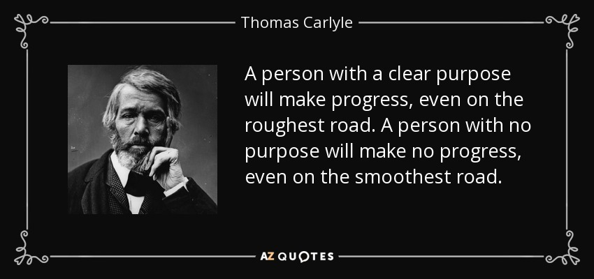 quote-a-person-with-a-clear-purpose-will-make-progress-even-on-the-roughest-road-a-person-thomas-carlyle-77-93-0
